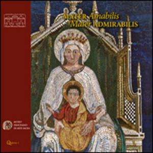 Mater amabilis, mater admirabilis. Immagini della Vergine col Bambino dal XIV al XX secolo