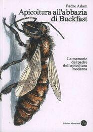 Apicoltura all'abbazia di Buckfast. Le memorie del padre dell'apicoltura moderna