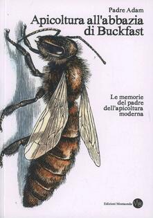 Apicoltura allabbazia di Buckfast. Le memorie del padre dellapicoltura moderna.pdf