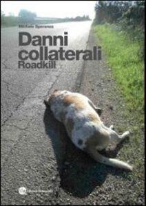 Danni collaterali. Roadkill