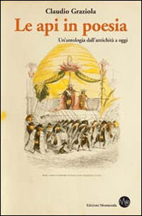 Le api in poesia. Un'antologia dall'antichità a oggi