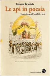 Le api in poesia. Un'antologia dall'antichita a oggi