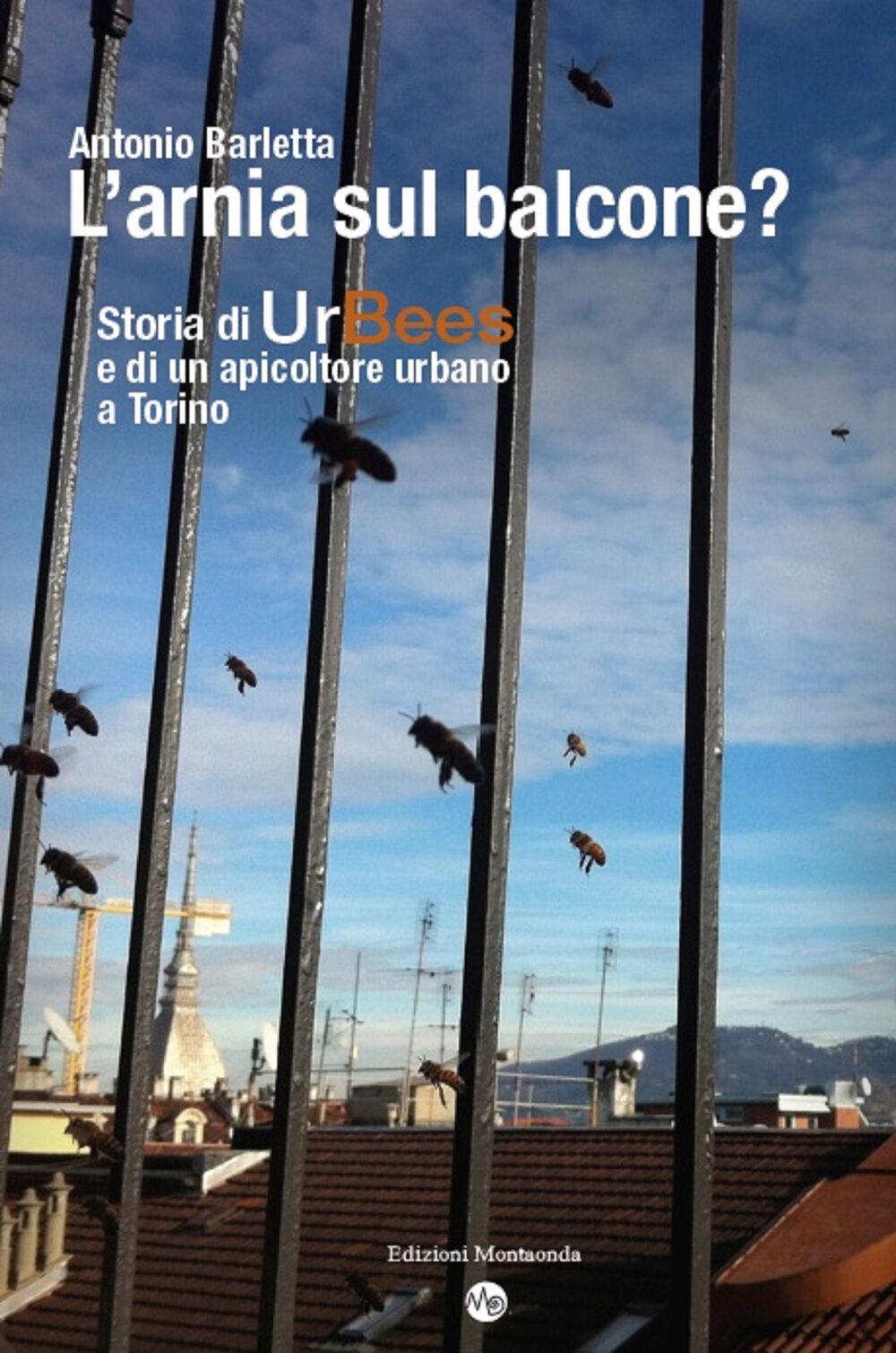L' arnia sul balcone? Breve storia di UrBees e di un apicoltore urbano a Torino