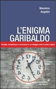 L' enigma Garibaldo. Famiglie, competizione e comunanze in un villaggio rurale di antico regime