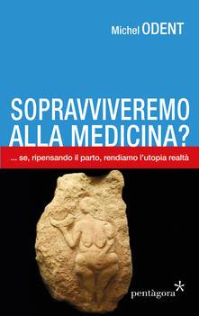 Grandtoureventi.it Sopravviveremo alla medicina?... Se, ripensando il parto, rendiamo l'utopia realtà Image