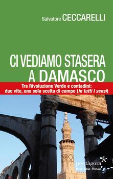 Amatigota.it Ci vediamo stasera a Damasco. Contro la Rivoluzione Verde, tra i contadini: due vite, una sola scelta di campo (in tutti i sensi) Image