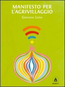 Manifesto per l'Agrivillaggio. Rigenerare il suolo e la vita con l'agricoltura on demand