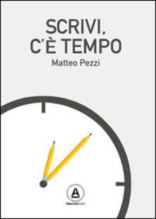 Scrivi c'è tempo - Matteo Pezzi - copertina