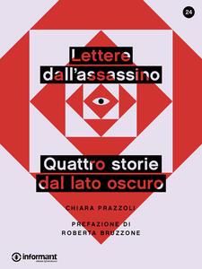 Lettere dall'assassino. Quattro storie dal lato oscuro - Chiara Prazzoli - ebook