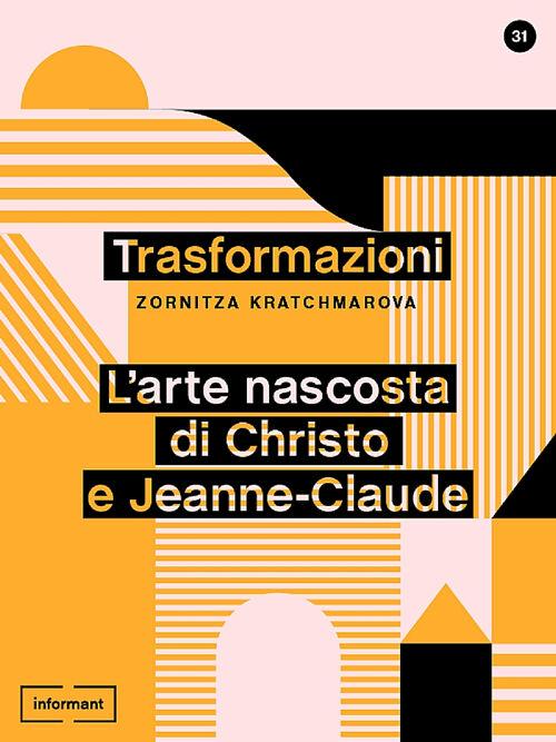 Trasformazioni. L'arte nascosta di Christo e Jeanne-Claude