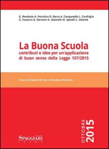 La buona scuola. Contributi e idee per unapplicazione di buon senso della Legge 107/2015.pdf