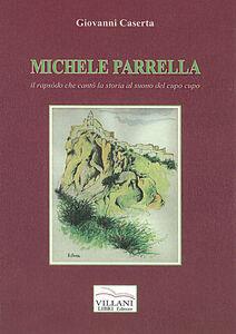 Michele Parrrella. Il rapsòdo che cantò la storia al suono del cupo cupo