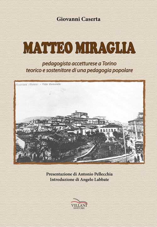 Matteo Miraglia. Pedagogista accetturese a Torino sostenitore di una pedagogia popolare