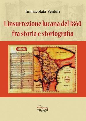 L' insurrezione lucana del 1860, fra storia e storiografia