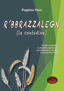 R 'bbrazzalegn (le contadine). Liriche contadine in dialetto aviglianese con traduzione a fronte