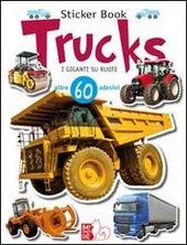 Trucks. I giganti su ruote. Con adesivi