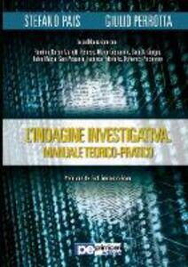 L' indagine investigativa. Manuale teorico-pratico