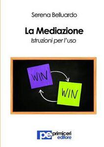 La mediazione. Istruzioni per l'uso