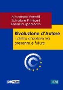 Rivoluzione d'autore. Il diritto d'autore tra presente e futuro
