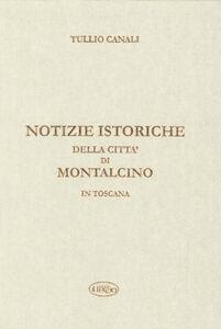 Notizie istoriche della città di Montalcino in Toscana