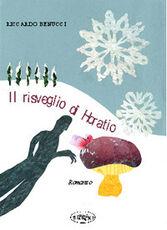 Libro Il risveglio di Horatio Riccardo Benucci