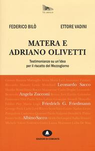 Libro Matera e Adriano Olivetti. Testimonianze su un'idea per il riscatto del Mezzogiorno Federico Bilò Ettore Vadini