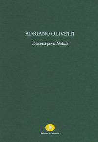 Discorsi per il Natale - Olivetti Adriano - wuz.it