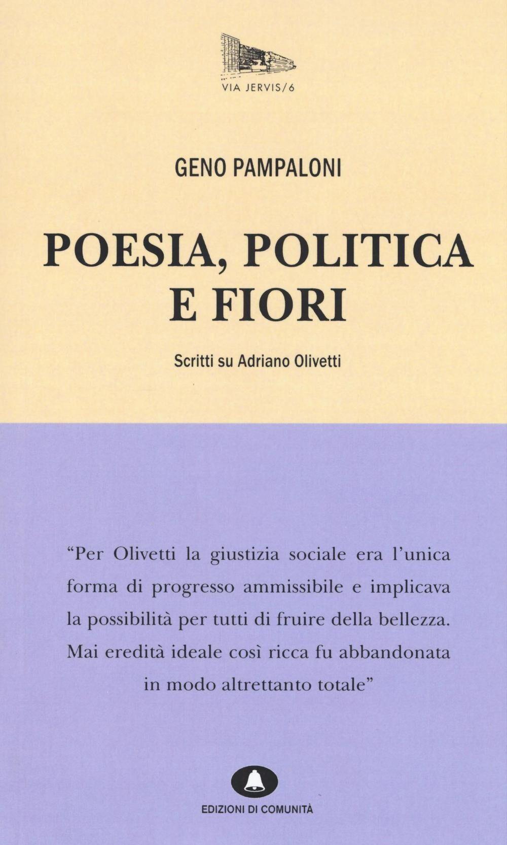 Poesia, politica e fiori. Scritti su Adriano Olivetti