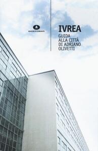 Ivrea. Guida alla città di Adriano Olivetti