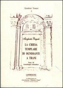 La Chiesa templare di Ognissanti a Trani. Note di iconologia romanica
