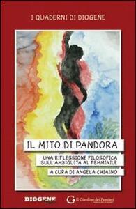 Il mito di Pandora. Una riflessione filosofica sull'ambiguità al femminile