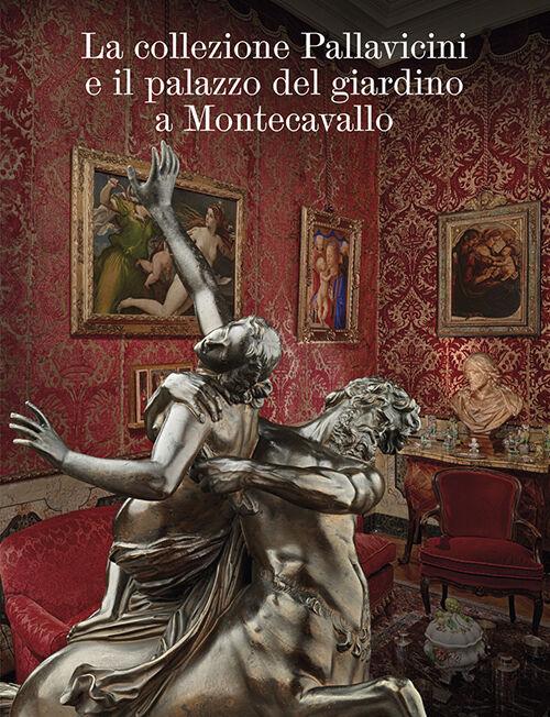 La collezione Pallavicini e il palazzo del giardino a Montecavallo