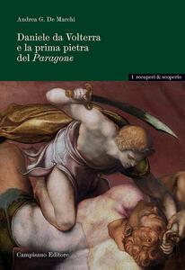 Daniele da Volterra e la prima pietra del Paragone. Ediz. illustrata