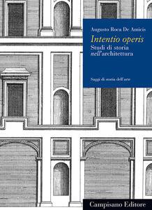 Intentio operis. Studi di storia nell'architettura