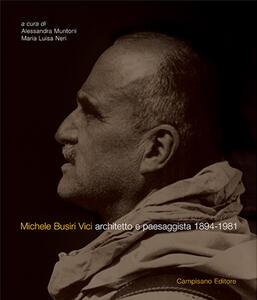 Michele Busiri Vici. Architetto e paesaggista 1894-1981. Ediz. italiana e inglese