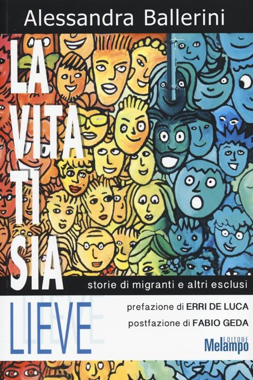 La vita ti sia lieve. Storie di migranti e altri esclusi