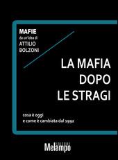 Copertina  La mafia dopo le stragi : cosa è e come è cambiata dal 1992
