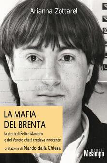 Mafia del Brenta. La storia di Felice Maniero e del Veneto che si credeva innocente.pdf