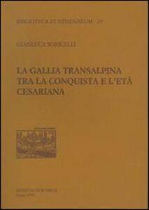 La Gallia transalpina tra la conquista e l'età cesariana