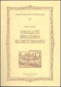 Studi sulla città imperiale romana nell'oriente tardoantico