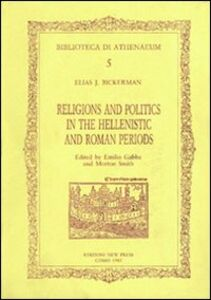 Religions and politics in the hellenistic and roman periods