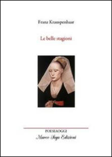 Le belle stagioni. Le 4 stagioni fiamminghe del nobile signore Frans Kroeshaar - Franz Krauspenhaar - copertina
