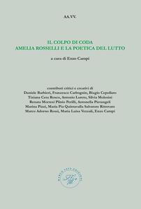Il colpo di coda Amelia Rosselli e la poetica del lutto