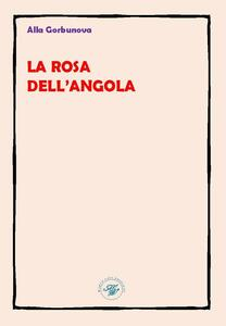 La rosa dell'Angola. Ediz. multilingue