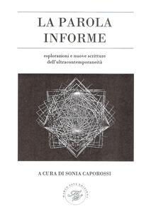La parola informe. Esplorazioni e nuove scritture dell'ultracontemporaneità