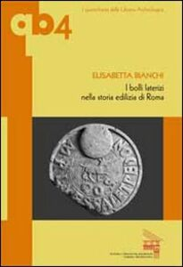 I bolli laterizi nella storia edilizia di Roma