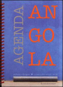 Agenda Angola. Edson Chagas & Colecçao Ensa-arte. Catalogo dell'esposizione (Roma, 22 gennaio-22 febbraio 2014). Ediz. multilingue