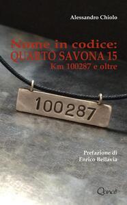 Nome in codice: Quarto Savona 15. Km 10287 e oltre - Alessandro Chiolo - copertina