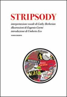 Stripsody. Con CD Audio - Cathy Berberian,Eugenio Carmi,Umberto Eco - copertina