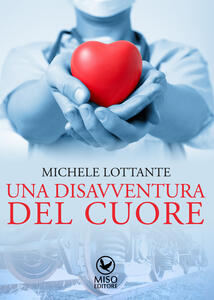 Una disavventura del cuore - Michele Lottante - copertina